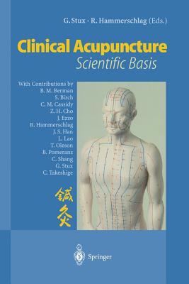 Clinical Acupuncture: Scientific Basis - Stux, Gabriel (Editor)