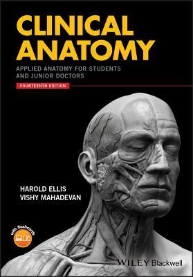 Clinical Anatomy: Applied Anatomy for Students and Junior Doctors - Ellis, Harold, and Mahadevan, Vishy