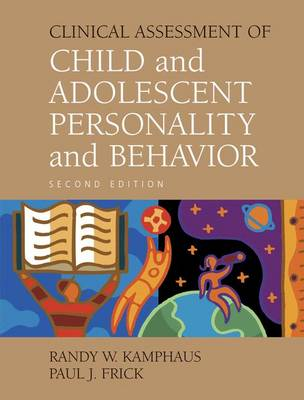 Clinical Assessment of Child and Adolescent Personality and Behavior - Kamphaus, Randy W, PhD, and Frick, Paul J, and Kamphus, R W