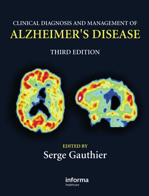 Clinical Diagnosis and Management of Alzheimer's Disease, Third Edition - Gauthier, Serge (Editor), and Gauthier, Gauthier, and Serge, Gauthier (Editor)