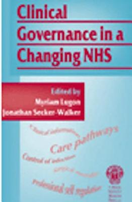 Clinical Governance in a Changing NHS - Secker-Walker, Jonathon, and Lugon, Myriam