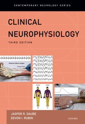 Clinical Neurophsyiology - Daube, Jasper R, MD (Editor), and Rubin, Devon I, MD (Editor)