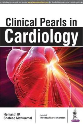 Clinical Pearls in Cardiology - IK, Hemanth, and Mattummal, Shafeeq
