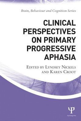 Clinical Perspectives on Primary Progressive Aphasia - Nickels, Lyndsey (Editor)