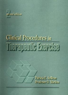 Clinical Procedures in Therapeutic Exercise - Sullivan, Patricia, and Markos, and Sullivan, P M