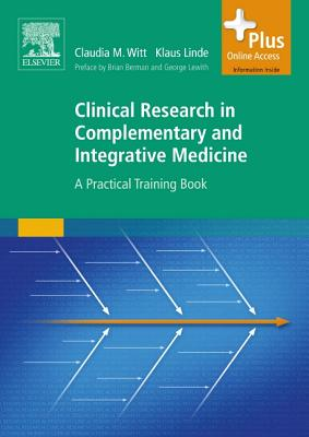Clinical Research in Complementary and Integrative Medicine: A Practical Training Book - Witt, Claudia, and Linde, Klaus