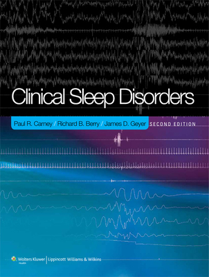 Clinical Sleep Disorders - Carney, Paul R, MD, and Berry, Richard B, MD (Editor), and Geyer, James D, MD (Editor)