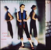 Clock Without Hands - Nanci Griffith