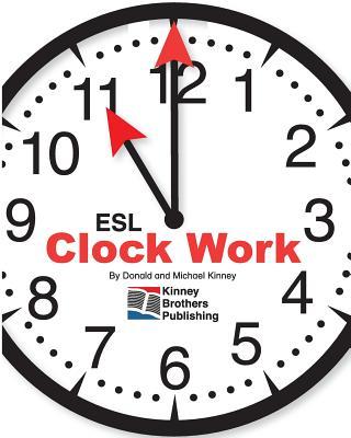 Clock Work - Kinney, Donald, and Kinney, Michael