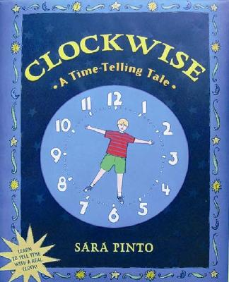 Clockwise: A Time-Telling Tale - Pinto, Sara