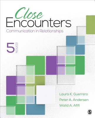 Close Encounters: Communication in Relationships - Guerrero, Laura K, Dr., and Andersen, Peter A, Dr., and Afifi, Walid, Dr.