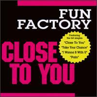 Close to You - Fun Factory