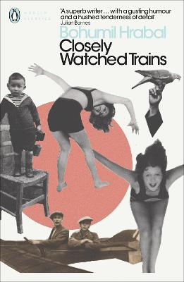 Closely Watched Trains - Hrabal, Bohumil, and Pargeter, Edith (Translated by)