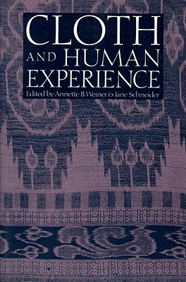 Cloth and Human Experience - Weiner, Annette B (Editor)