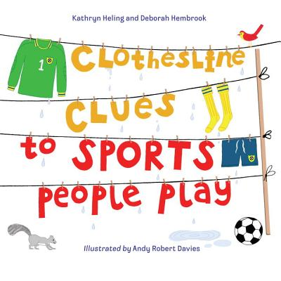 Clothesline Clues to Sports People Play - Heling, Kathryn, and Hembrook, Deborah