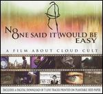 Cloud Cult: No One Said It Would Be Easy