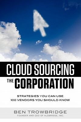 Cloud Sourcing the Corporation - Trowbridge, Ben