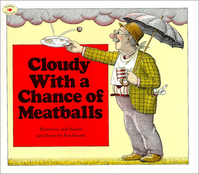 Cloudy with a Chance of Meatballs - Barrett, Judi, and Barrett, Judith