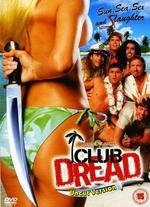 Club Dread: Uncut