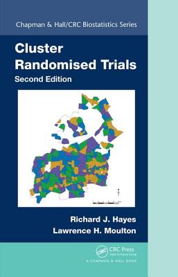 Cluster Randomised Trials - Hayes, Richard J., and Moulton, Lawrence H.