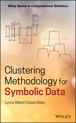 Clustering Methodology for Symbolic Data - Billard, Lynne, and Diday, Edwin