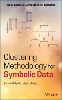 Clustering Methodology for Symbolic Data - Billard, Lynne, and Diday, Edwin