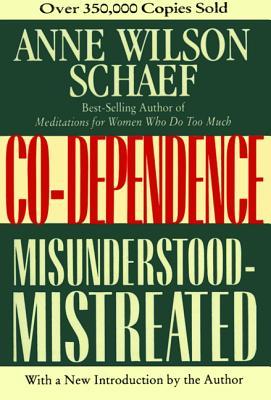 Co-Dependence: Misunderstood--Mistreated - Schaef, Anne Wilson, Ph.D.