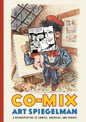 Co-Mix: A Retrospective of Comics, Graphics, and Scraps - Spiegelman, Art