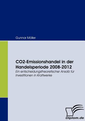 Co2-Emissionshandel in Der Handelsperiode 2008-2012 - Moller, Gunnar