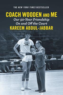 Coach Wooden and Me: Our 50-Year Friendship on and Off the Court - Abdul-Jabbar, Kareem
