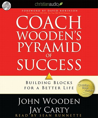 Coach Wooden's Pyramid of Success: Building Blocks for a Better Life - Wooden, John, and Carty, Jay, and Runnette, Sean (Narrator)