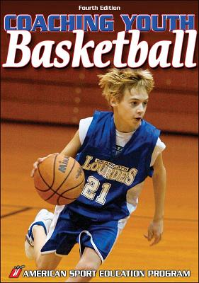 Coaching Youth Basketball - American Sport Education Program
