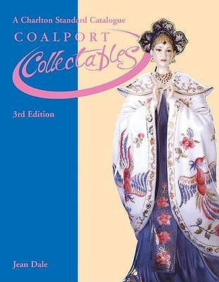 Coalport Figurines and Collectables: The Charlton Standard Catalogue - Dale, Jean, and Willis, Alf