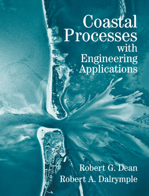 Coastal Processes with Engineering Applications - Dean, Robert G