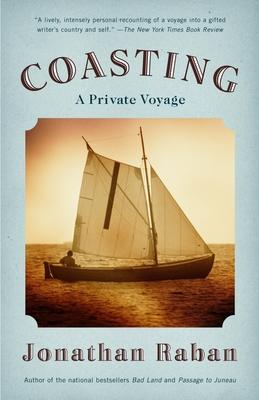 Coasting: A Private Voyage - Raban, Jonathan