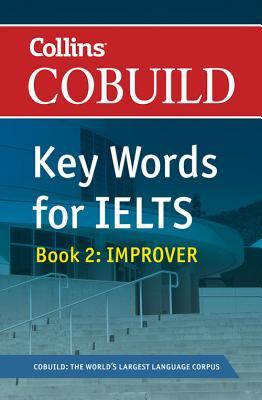 COBUILD Key Words for IELTS: Book 2 Improver: IELTS 5.5-6.5 (B2+) -