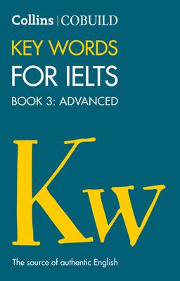 COBUILD Key Words for IELTS: Book 3 Advanced: IELTS 7+ (C1+) -