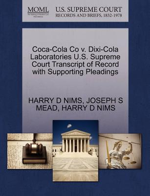 Coca-Cola Co V. DIXI-Cola Laboratories U.S. Supreme Court Transcript of Record with Supporting Pleadings - Nims, Harry D, and Mead, Joseph S