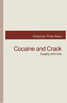 Cocaine and Crack: Supply and Use - Bean, Philip (Editor)