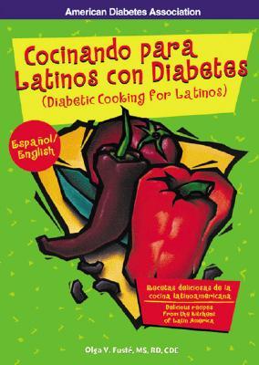 Cocinando Para Latinos Con Diabetes - Fuste, Olga V, RD, MS