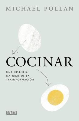 Cocinar (Cooked: A Natural History of Transformation) - Pollan, Michael