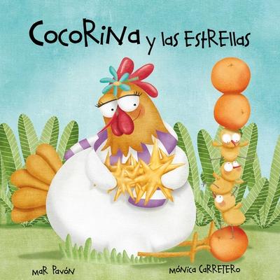 Cocorina Y Las Estrellas (Clucky and the Stars) - Pav?n, Mar, and Carretero, M?nica (Illustrator)