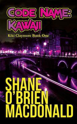 Code Name: Kawaii - MacDonald, Shane O'Brien O'Brien