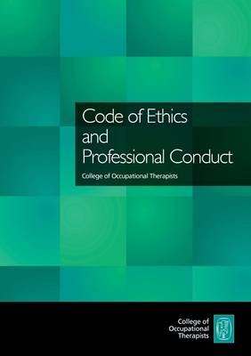 Code of Ethics and Professional Conduct - College of Occupational Therapists