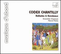 Codex Chantilly: Ballades & Rondeaux - Ensemble Organum; François Fauche (bass); Gérard Lesne (haute contre vocal); Josep Benet (tenor); Josep Cabré (baritone);...