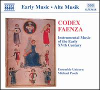Codex Faenza: Instrumental Music of the Early 15th Century - Ensemble Unicorn; Michael Posch (conductor)