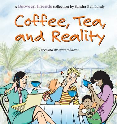 Coffee, Tea, and Reality - Bell-Lundy, Sandra, and Johnston, Lynn (Foreword by)