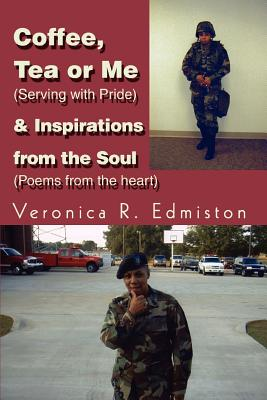 Coffee, Tea or Me (Serving with Pride) & Inspirations from the Soul (Poems from the Heart) - Edmiston, Veronica R, PhD