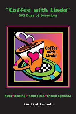 Coffee with Linda: 365 Days of Devotions - Brandt, Linda M