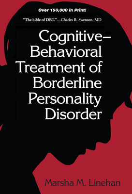 Cognitive-Behavioral Treatment of Borderline Personality Disorder - Linehan, Marsha M, PhD, Abpp